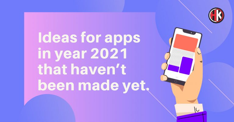Ideas For Apps in the year 2021 That Haven't Been made yet