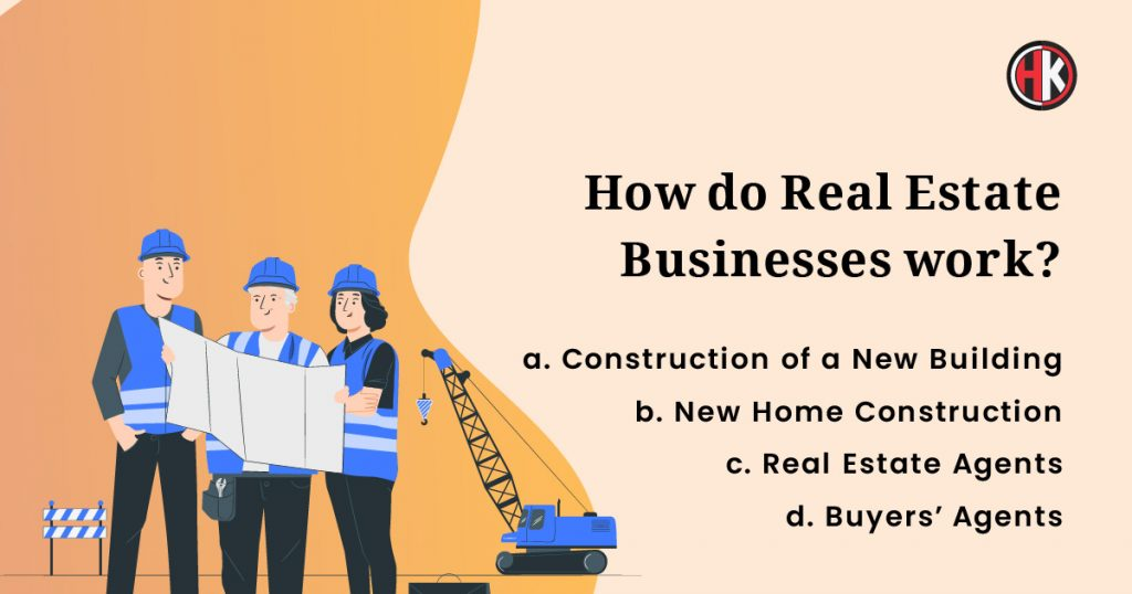 How Do real Estate Business Work