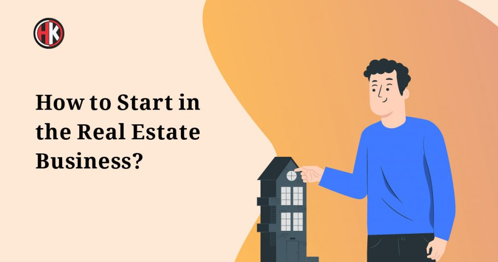 How to Start in the Real Estate Business