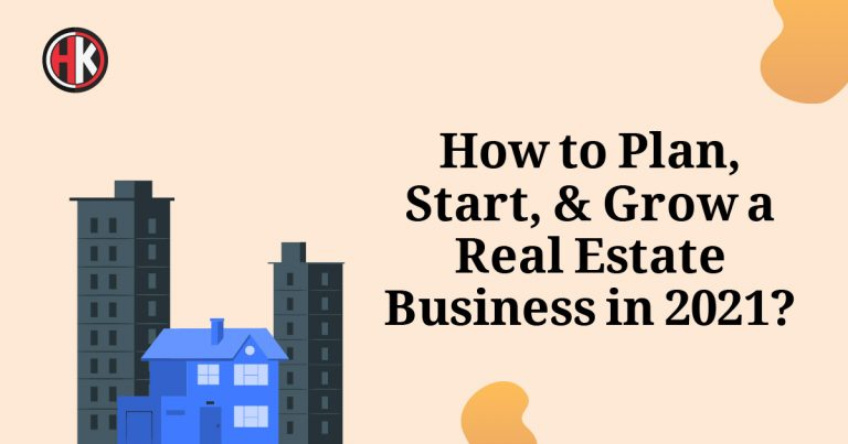 Essential Tips: How to Plan, Start, Grow a Real Estate Business