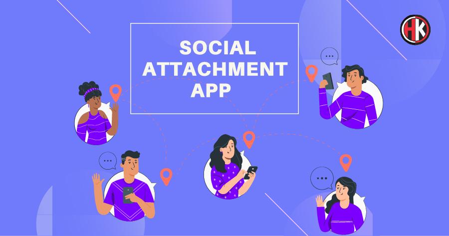 Social attachment app