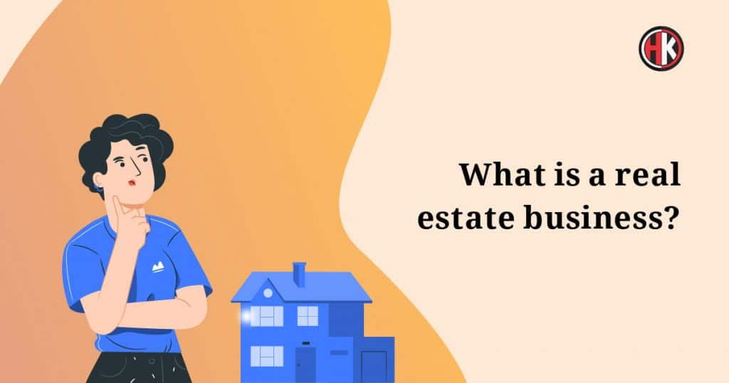 What is a real Estate Business