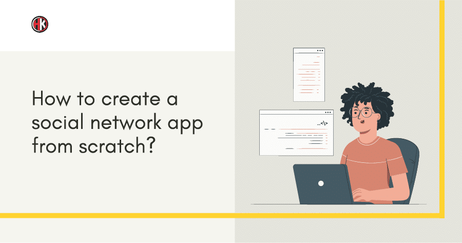 how-to-create-a-social-network-app-from-scratch