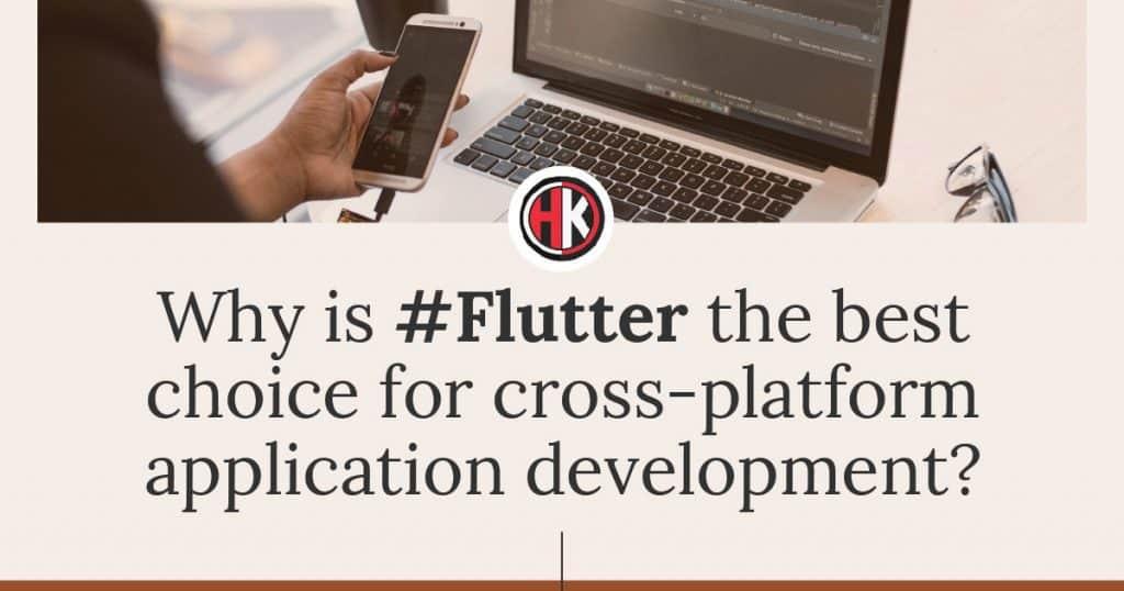 Why flutter is the best choice for Cross platform application development