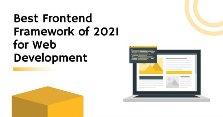 Best Top 11 Frontend Frameworks of 2021 For Web Development