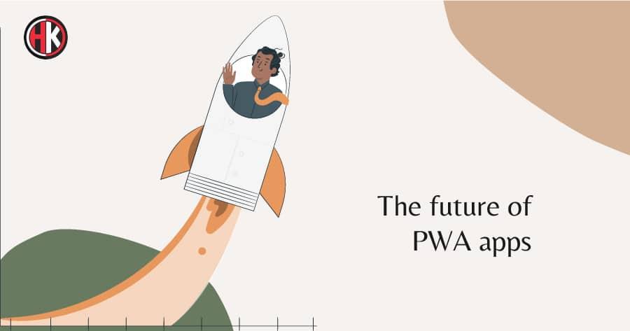 Future of Pwa Apps