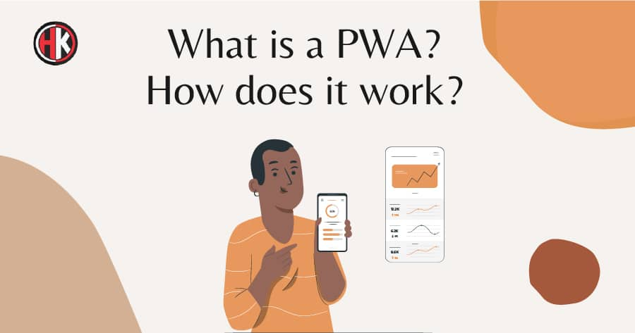 What Is Progressive Web App? How Does PWA Work? Complete Guide 2021