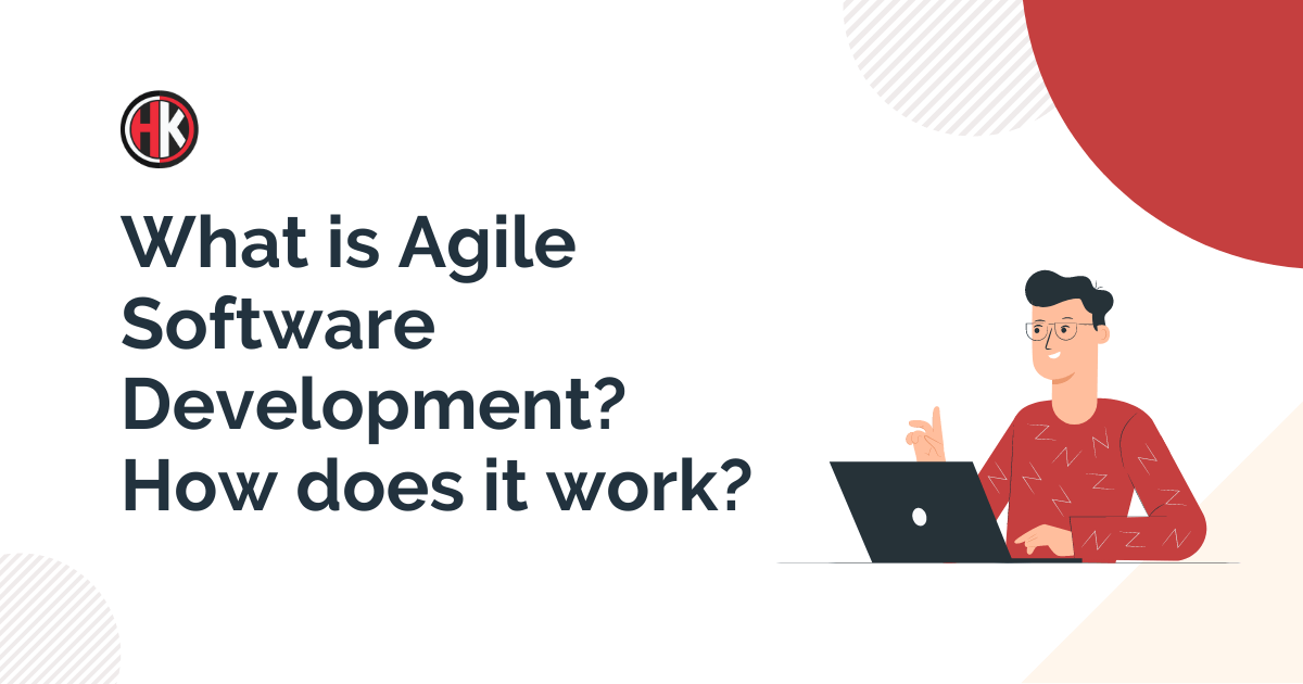 What is Agile Software Development? How Does it work?